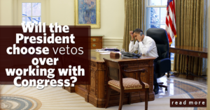 President Obama Again Chooses Vetoes Over Working with Congress