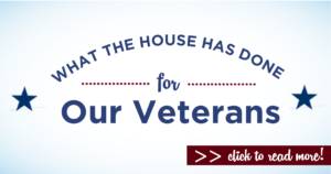 What the House Has Done for Our Veterans