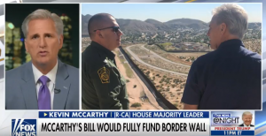 Kevin McCarthy Talks About His Bill To Fully Fund Trump Border Wall On Fox News
